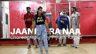 JAANI TERA NAA | SUNANDA SHARMA | Dance Choreography By Piyush Rajput | Unity Dance Studio