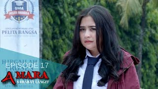 Video Amara Sahabat Langit - Episode 17 | Sinetron 2017 download MP3, 3GP, MP4, WEBM, AVI, FLV Oktober 2019