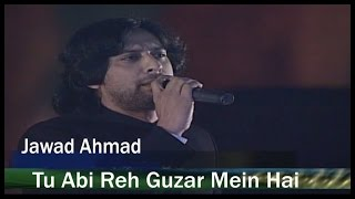 Jawad Ahmad Tu Abi Reh Guzar Mein Ha.mp3