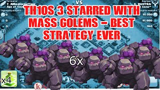 Clash of clans- BEST GROUND STRATEGY- TH10s 3 STARRED w/ 6 Golems !!!