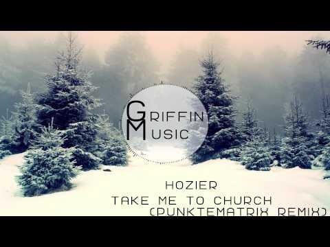 Hozier - Take Me To Church(Punktematrix Remix)