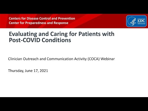 Evaluating and Caring for Patients with Post-COVID Conditions