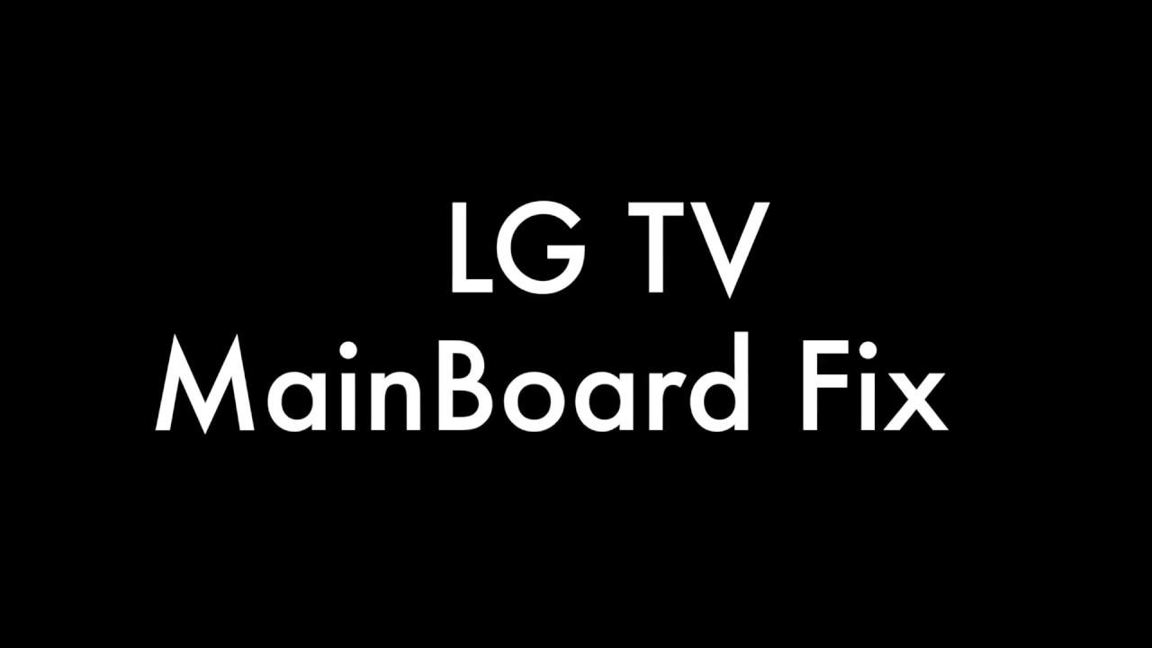 LG TV MainBoard Fix