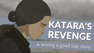 Katara's Revenge: Why It's the Perfect Side Story