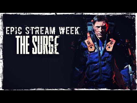 Смотреть прохождение игры EPIC STREAM WEEK | MAY 2020 | Day 2: The Surge | Valdai