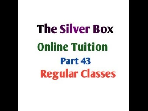 Special english class 12th MP board/the silver box/notes/summary by GP dixit from YouTube · Duration:  20 minutes 2 seconds