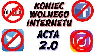KONIEC WOLNEGO YOUTUBE, FACEBOOKA I INSTAGRAMA - ACTA 2.0