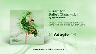 Adagio - from Music for Ballet Class, Vol.4 by Søren Bebe