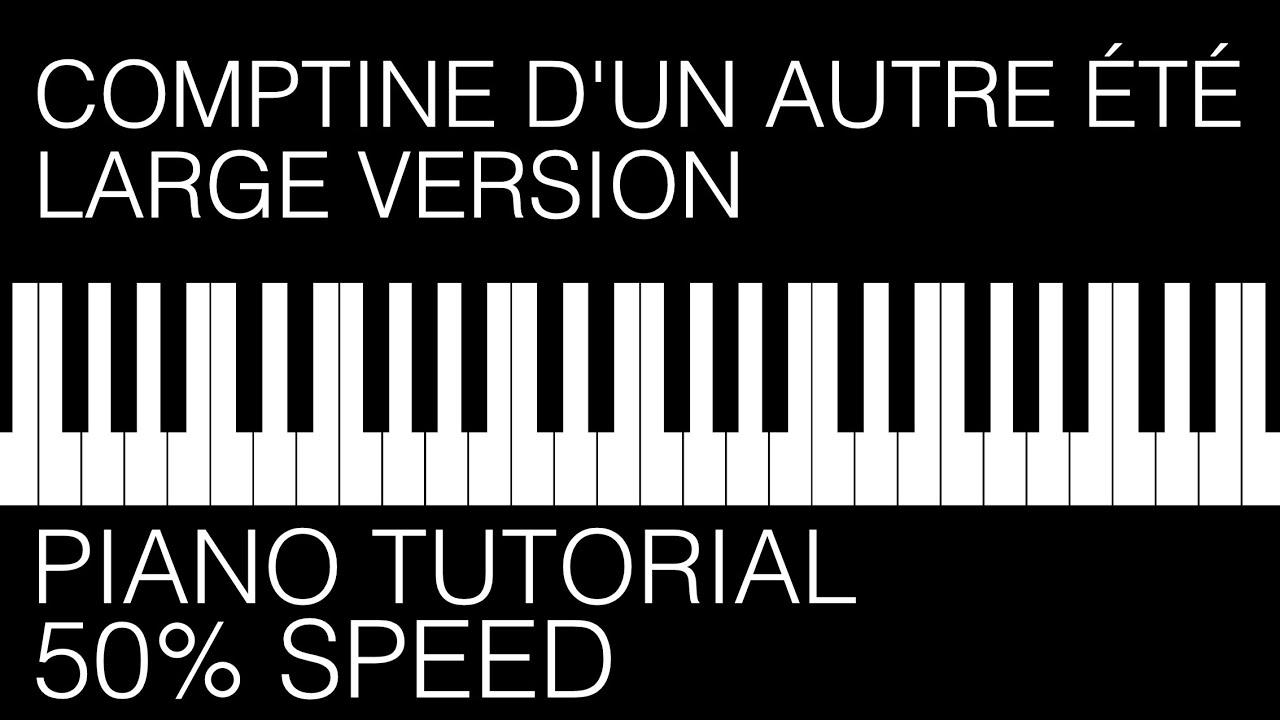 Piano Tutorial 50 Speed Comptine Dun Autre été Large Version