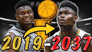 ZION WILLIAMSON ENTIRE CAREER SIMULATION! THE BEST PLAYER OF ALL TIME?!? NBA 2K20