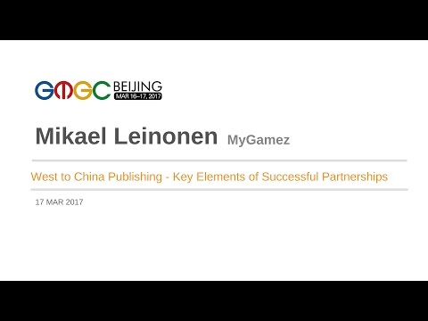 West to China Publishing - Key Elements of Successful Partnerships by MyGamez - GMGC Beijing 2017