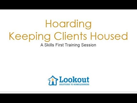 Skills First - Training - Hoarding: Keeping Clients Housed