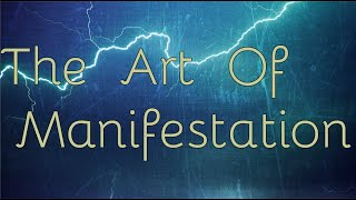 The Art Of Manifestation! (Law Of Attraction)