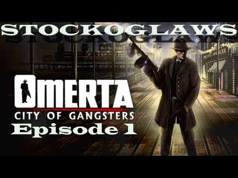 Lets Play Omerta - City of Gangsters - Episode 01