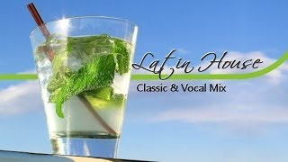 Latin House I - Classic & Vocal Mix