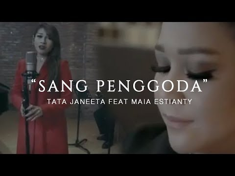 Mix - TATA JANEETA feat MAIA ESTIANTY - Sang Penggoda (Official Music Video)