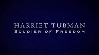 Harriet Tubman: Soldier Of Freedom