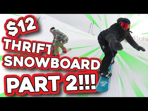 THRIFTING A $12 SNOWBOARD: PART 2