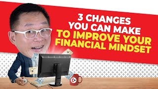 3 CHANGES YOU CAN MAKE TO IMPROVE YOUR FINANCIAL MINDSET | Chinkee Tan
