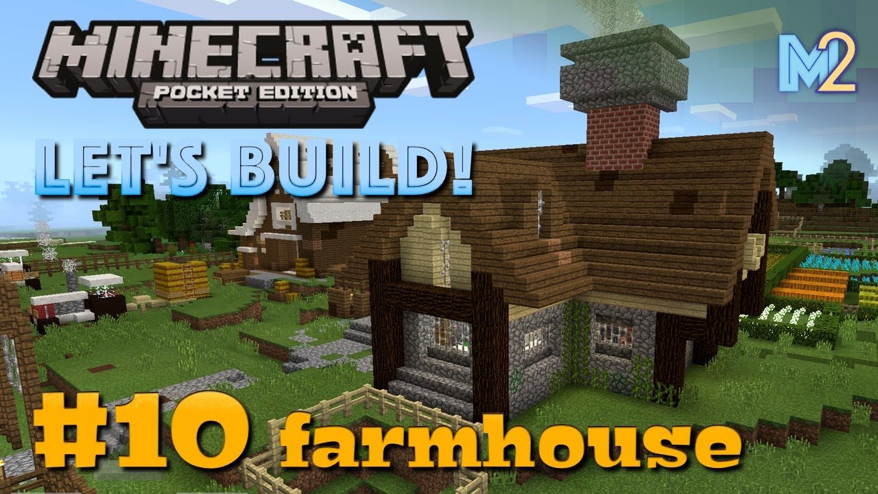 Minecraft PE - Farmhouse and Map Download (Let\'s Build a World #10 ...