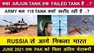 Download Indian Defence News:Reality of Arjun tank,Why Indian army ordering only 118 Arjun Mk1a,PAK fatf grey