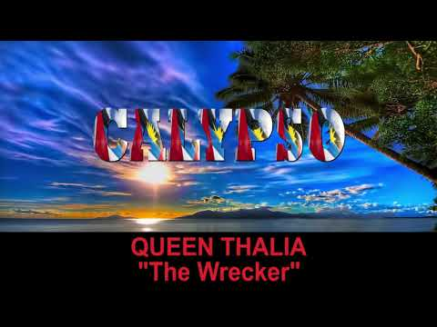 Queen Thalia - The Wrecker (Antigua 2019 Calypso)