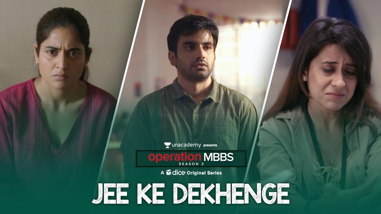 Dice Media   Operation MBBS 2   Jee Ke Dekhenge   Music Video   Ayush, Anshul, Sarah   Karthik Rao