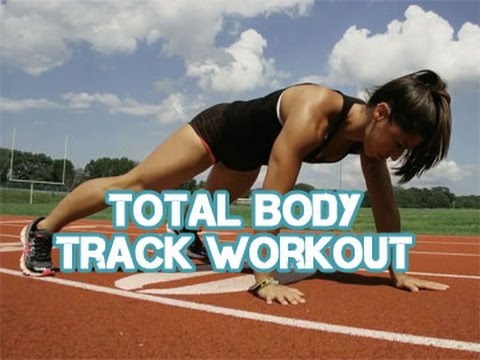 Fast Total Body Track Workout