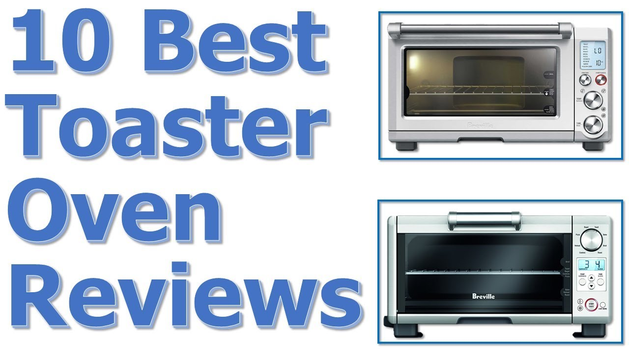 Best Toaster Oven 2017 Best Toaster Oven Reviews