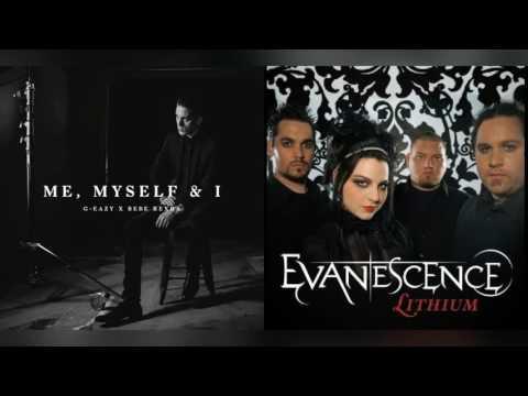[Mashup] Me, Myself & Lithium (G-Easy & Bebe Rexha & Evanescence)