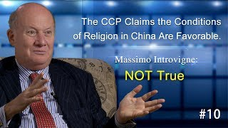 #10 The CCP Claims the Conditions of Religion in China Are Favorable. Massimo Introvigne: NOT True