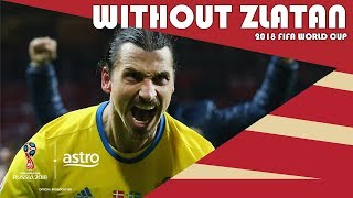 Sweden stronger without Zlatan? | 2018 FIFA World Cup | Astro SuperSport