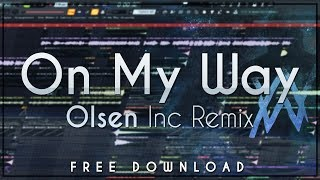 Alan Walker, Sabrina Carpenter & Farruko - On My Way (Olsen Inc Remix) [Free Download]