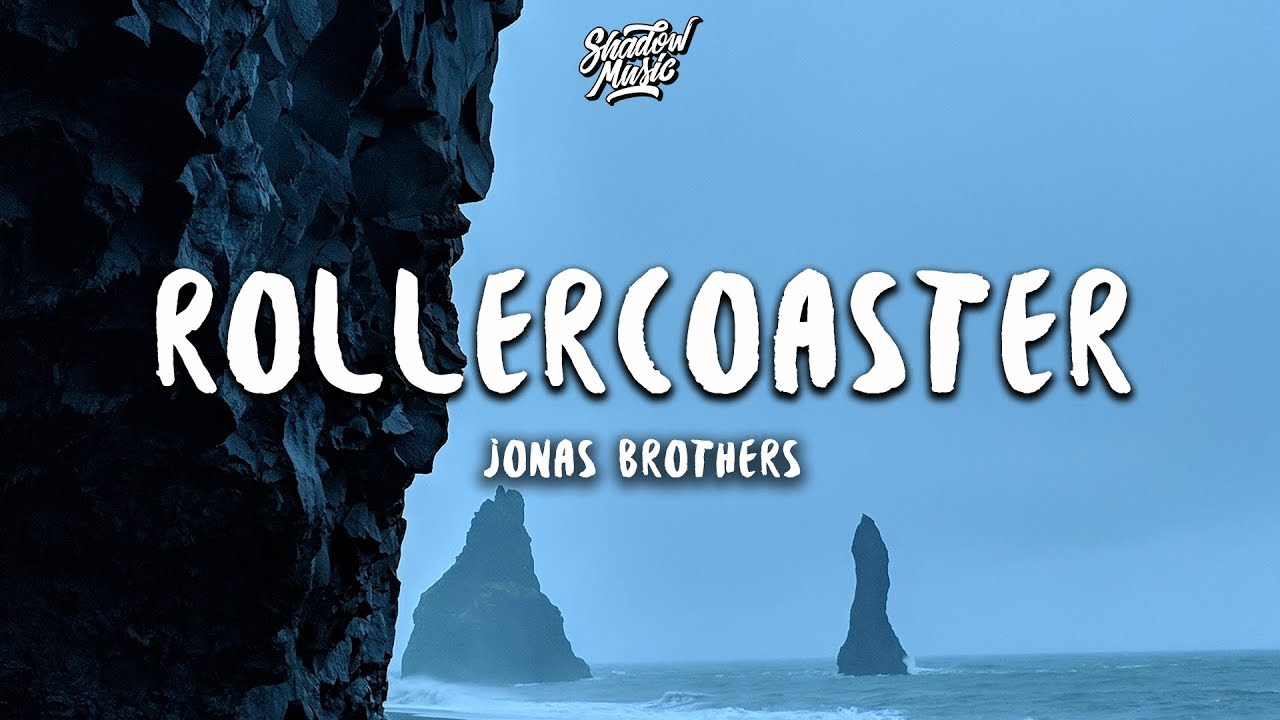 Jonas Brothers - Rollercoaster (Lyrics)