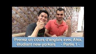 Prenez un cours d'anglais avec Alex, étudiant new-yorkais - partie 1