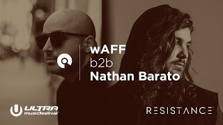 wAFF x Nathan Barato - Ultra Miami 2017: Resistance powered by Arcadia - Day 3 (BE-AT.TV)