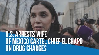 US Arrests Wife Of Mexico Cartel Chief El Chapo On Drug Charges