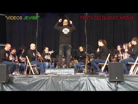 BANDA DE MUSICA DE ARZUA, (POPURRÍ MUSICAL) FESTA DO QUEIXO DE ARZUA. A CORUÑA
