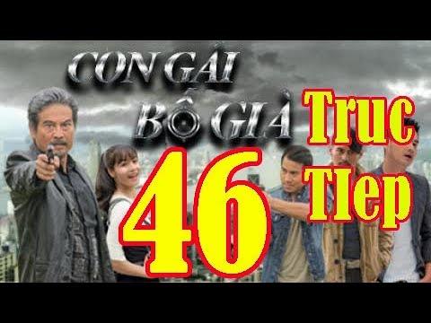 Phim Con Gái Bố Già Tập 46 trực tiếp THVL1