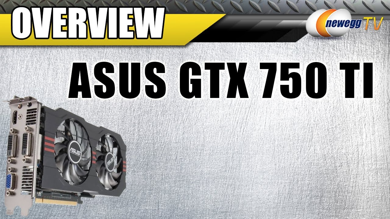 Asus Nvidia Geforce Gtx 750 Phoc 2gd5 2gb Ddr3 Pci Express Vga Display - Asus gtx750ti oc 2gd5 geforce gtx 750 ti video card overview newegg tv