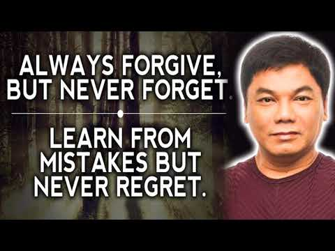 Ed Lapiz Preaching 2020 💖 Always Forgive But Never Forget, Learn From Mistakes But Never Regret 🌿