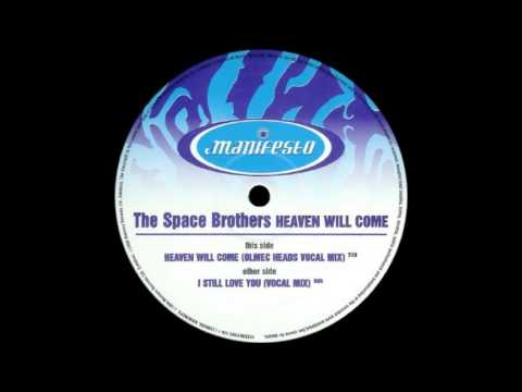 The Space Brothers - Heaven Will Come (Olmec Heads Vocal Mix)  |Manifesto| 1999