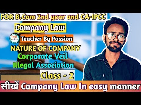 {Claas 2} Nature of companies,  What is corporate Veil, illegal Association ।।Teacher By Passion।।