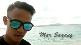 MAR SAYANG - MARCUS DAI (COVER BY OBHY TAUMINSA)