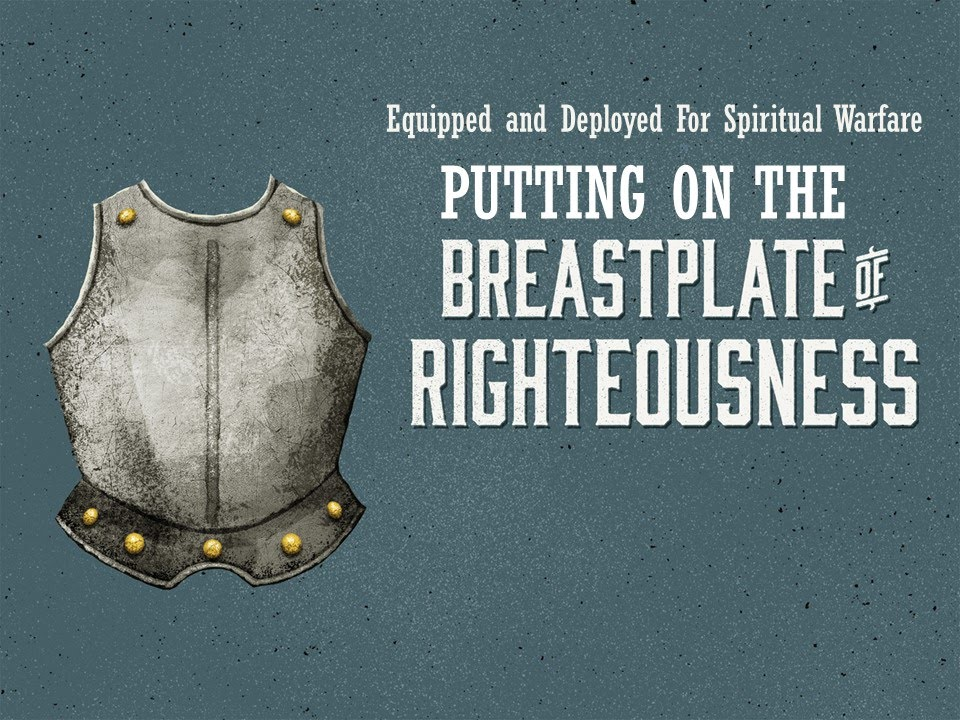 Putting On The Breastplate Of Righteousness Youtube