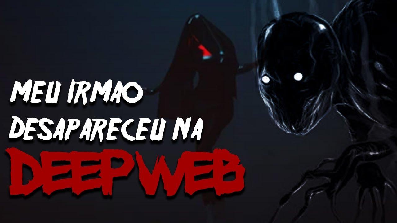 Meu irmão desapareceu na DEEP WEB - Podcast de terror