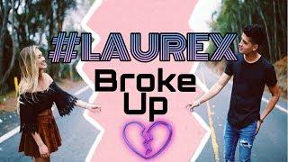 #LAUREX broke up :(