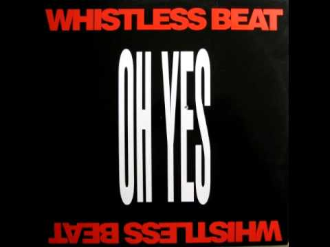 Whistless Beat - Oh Yes