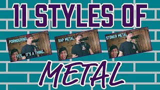 11 styles of metal
