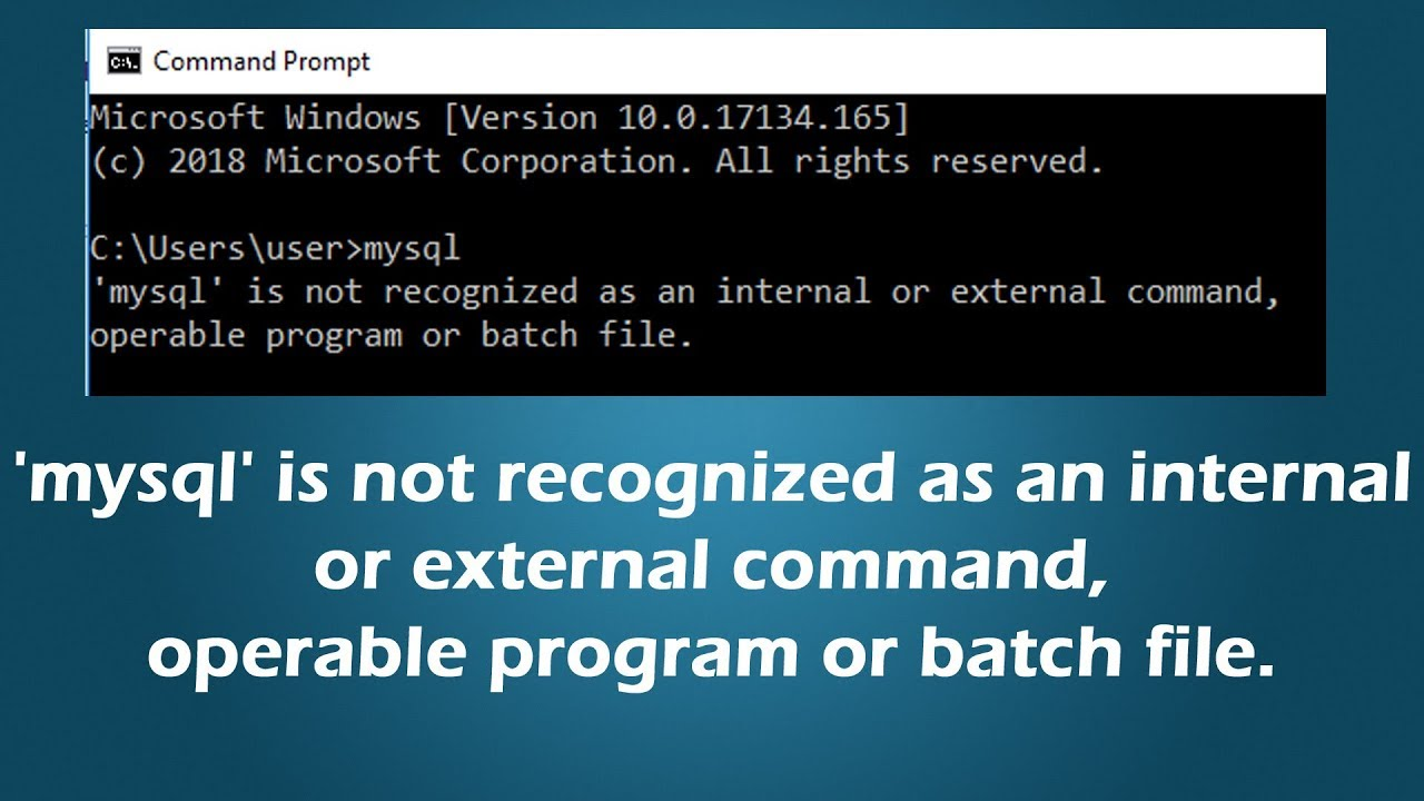 'mysql' is not recognized as an internal or external command, operable  program or batch file